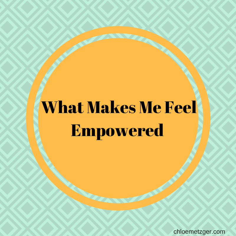 What Makes Me Feel Empowered