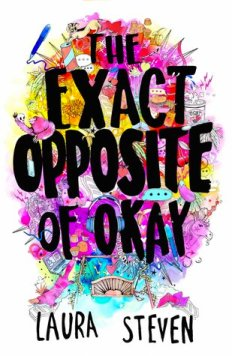 The Exact Opposite of Okay - Laura Steven