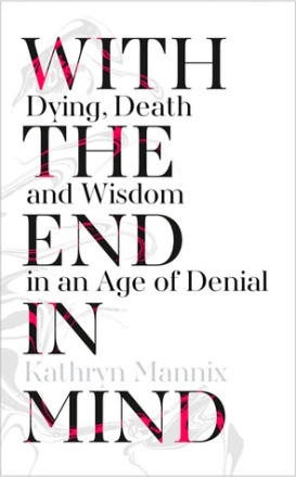 With The End in Mind - Katheryn Mannix