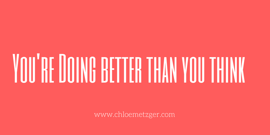 You're Doing Better Than You Think Mental Health Lifestyle Blog