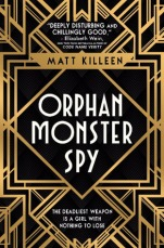 Orphan Monster Spy - Matt Killeen
