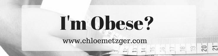 I'm Obese?