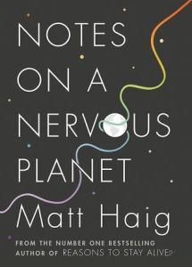 Notes on a Nervous Planet - Matt Haig