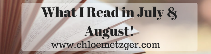 What I Read in July & August 2018