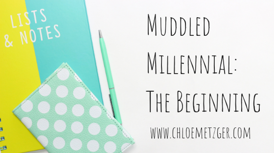 Muddled Millennial_ The Beginning