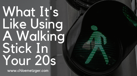 Using A Walking Stick In Your Twenties