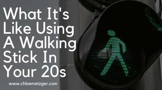 Using A Walking Stick In Your Twenties