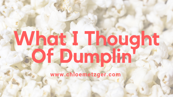 What I Thought of Dumplin'