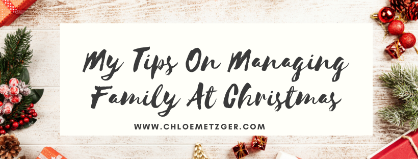 Blogmas 2019 - Managing families at Christmas