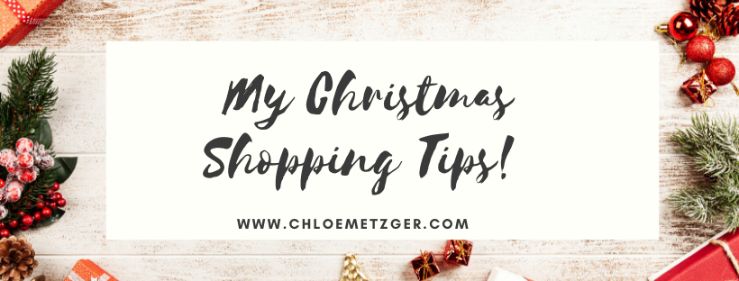 Blogmas 2019 My Christmas Shopping Tips!