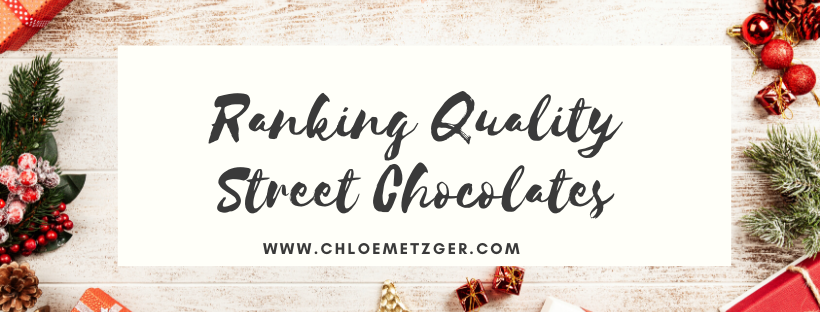 Blogmas 2019: Ranking Quality Street Chocolates