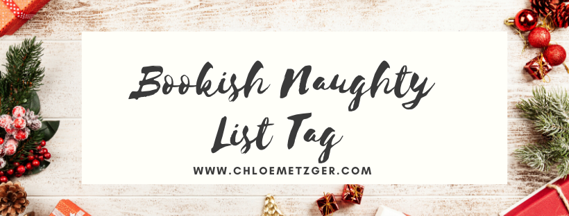 Blogmas 2019 Bookish Naughty List Tag