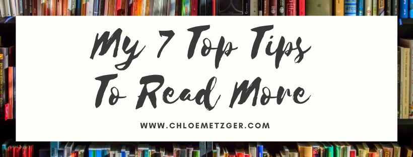 My 7 Top Tips To Read More