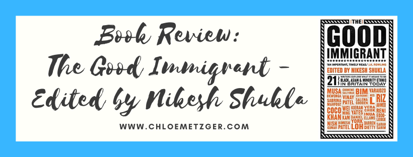 Book Review: The Good Immigrant - Edited By Nikesh Shukla