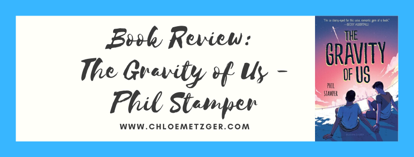 Book Review: The Gravity Of Us - Phil Stamper