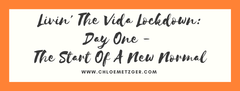 Livin' The Vida Lockdown: Day One - The Start Of A New Normal