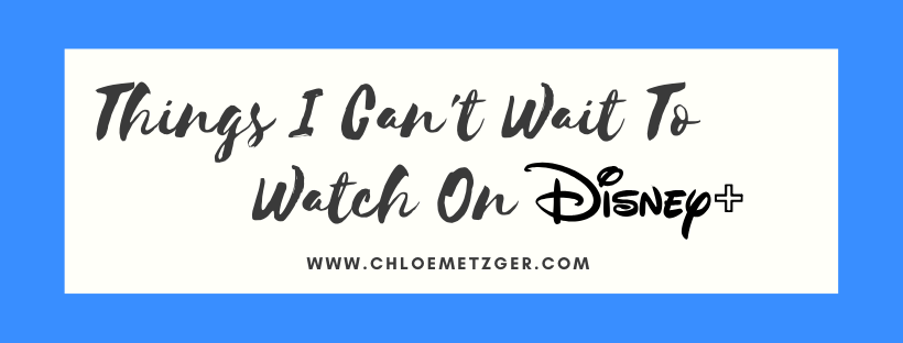 Things I Can't Wait To Watch On Disney+