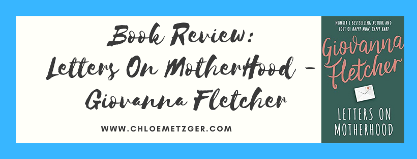 Book Review: Letters On Motherhood - Giovanna Fletcher