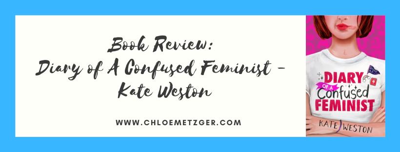 Book Review: Diary Of A Confused Feminist - Kate Weston