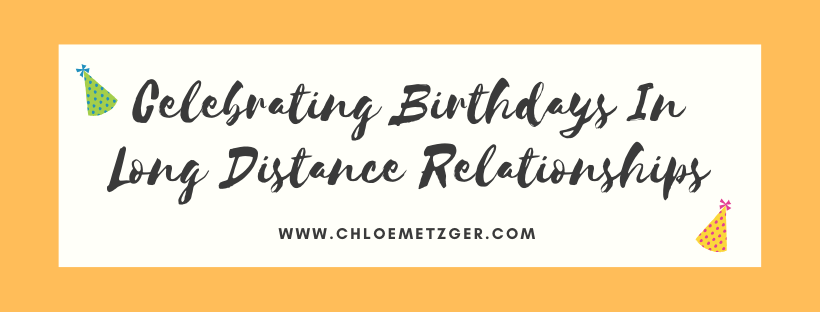 Celebrating Birthdays In A Long Distance Relationship