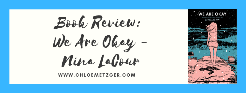 Book Review: We Are Okay - Nina LaCour