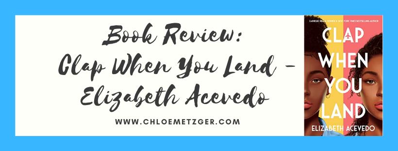 Book Review: Clap When You Land - Elizabeth Acevedo