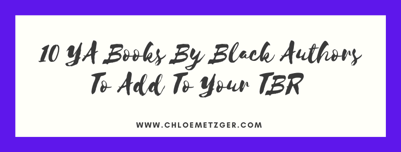 10 YA Books By Black Authors To Add To Your TBR