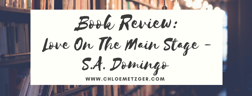 Book Review: Love On The Main Stage -S.A. Domingo