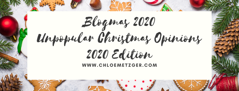 Blogmas 2020 - Unpopular Christmas Opinions 2020 Edition
