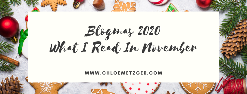 Blogmas 2020 - What I Read In November