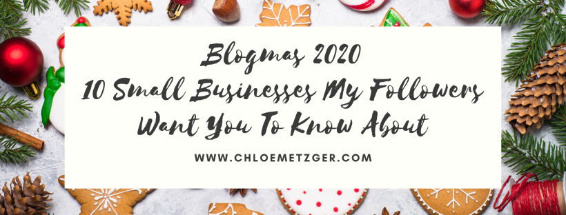 Blogmas 2020 10 Small Businesses My Followers Want You To Know About