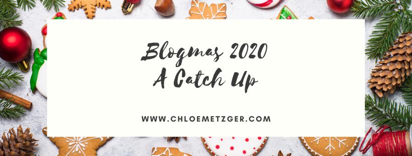 Blogmas 2020 - A Catch Up