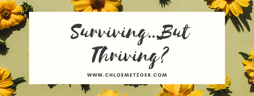 Surviving...But Thriving?