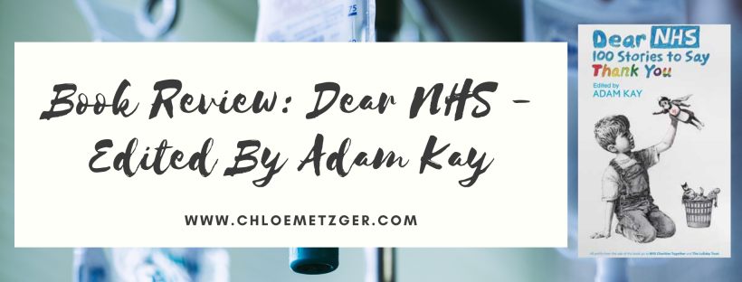 Book Review: Dear NHS - Edited By Adam Kay