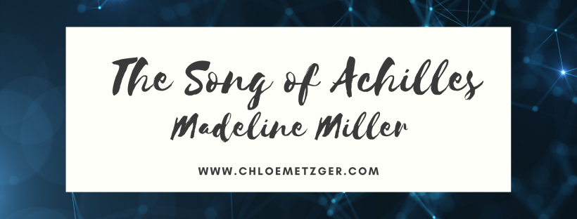 Book Review: The Song Of Achilles - Madeline Miller